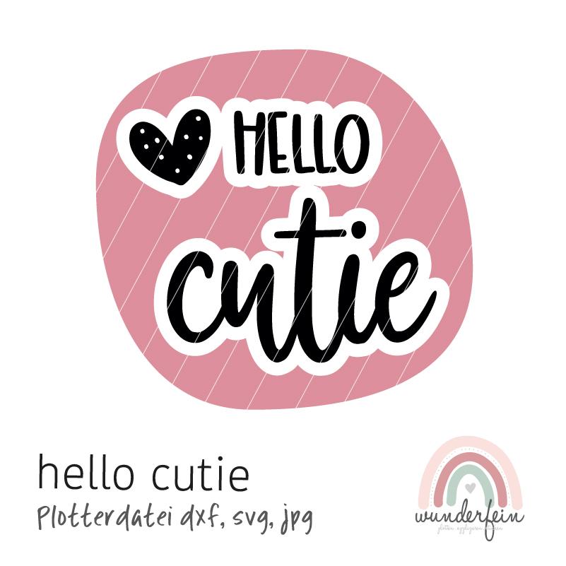 Plotterdatei Schriftzug hello cutie von wunderfein